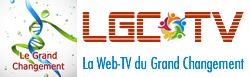 La Web TV du Grand Changement